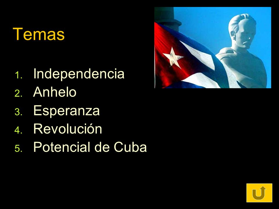 Temas Independencia Anhelo Esperanza Revolución Potencial de Cuba