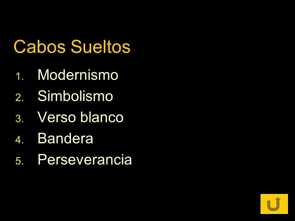 Cabos Sueltos Modernismo Simbolismo Verso blanco Bandera Perseverancia