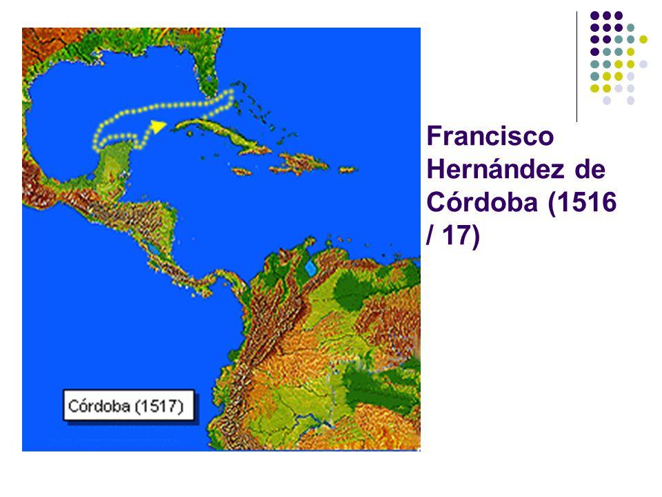 Francisco Hernández de Córdoba (1516 / 17)