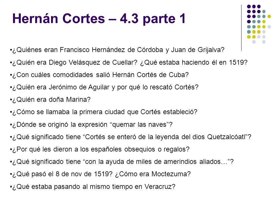 Hernán Cortes – 4.3 parte 1 ¿Quiénes eran Francisco Hernández de Córdoba y Juan de Grijalva