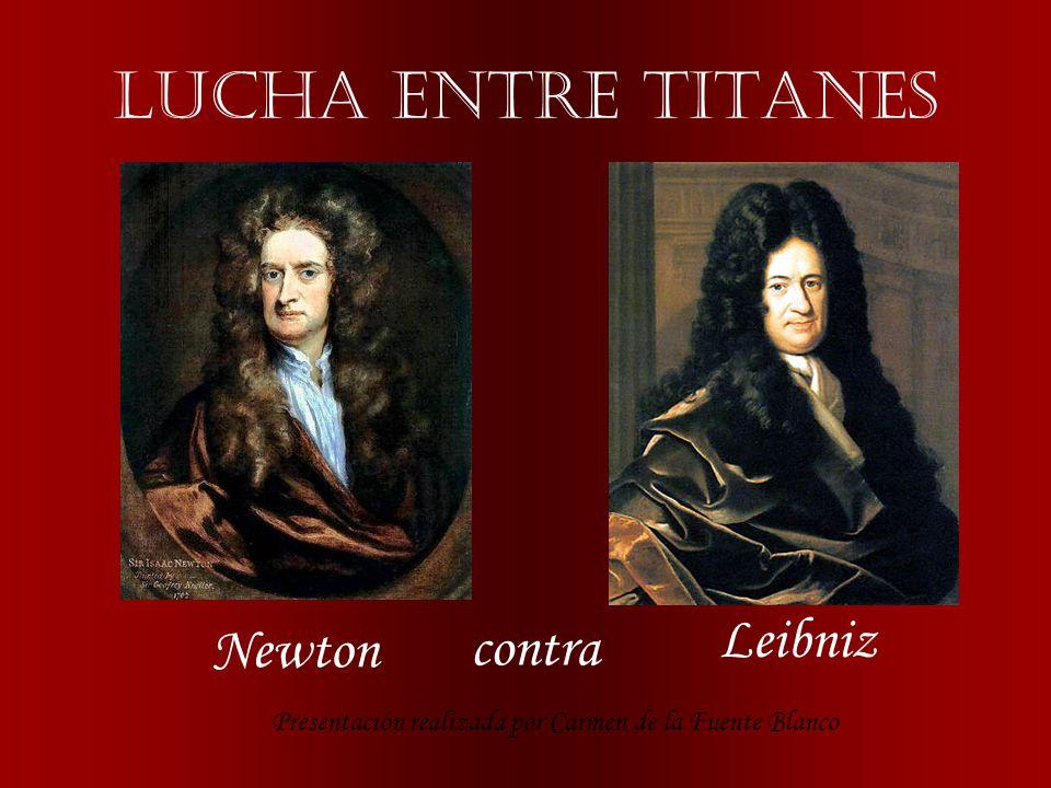LUCHA ENTRE TITANES Leibniz Newton contra