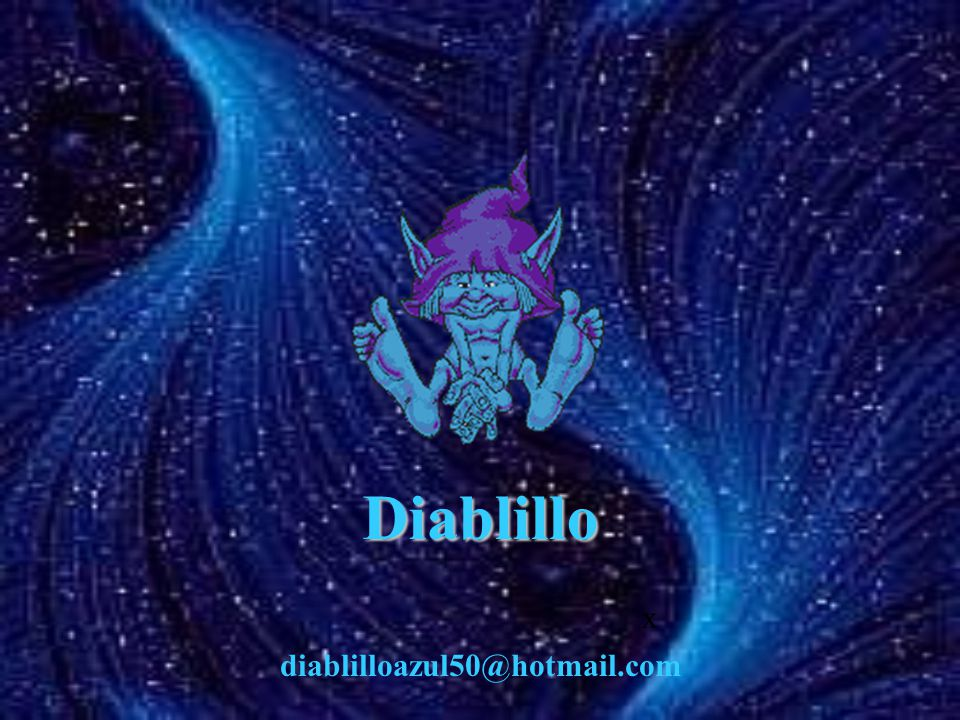 Diablillo x diablilloazul50@hotmail.com