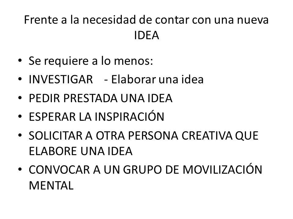 Frente a la necesidad de contar con una nueva IDEA