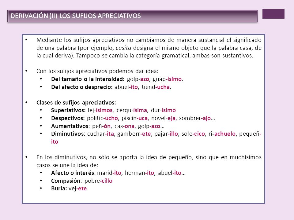 DERIVACIÓN (II) LOS SUFIJOS APRECIATIVOS