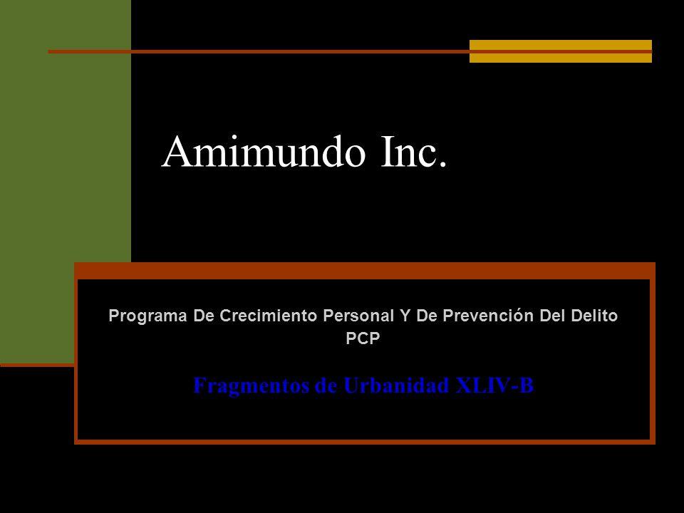 Amimundo Inc. Fragmentos de Urbanidad XLIV-B