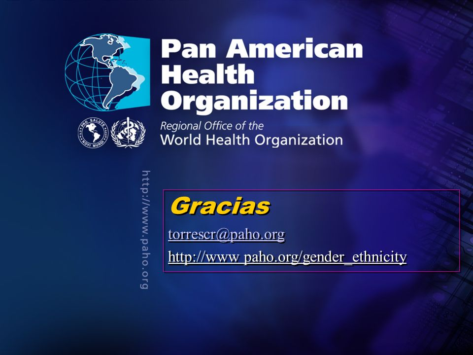 . . Gracias torrescr@paho.org http://www paho.org/gender_ethnicity