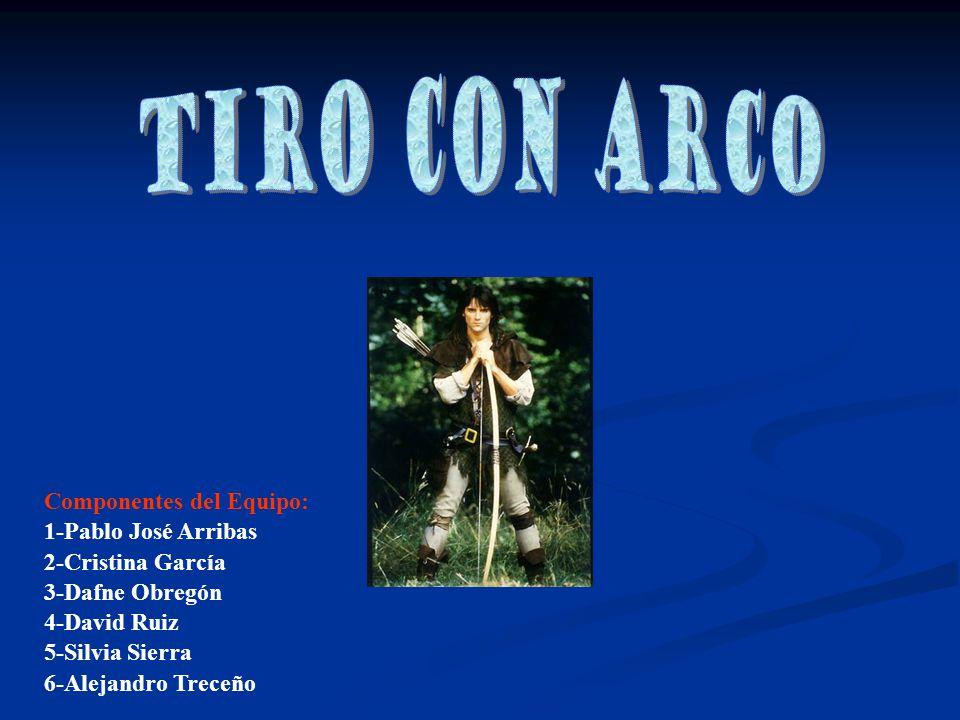 Tiro con Arco Componentes del Equipo: 1-Pablo José Arribas
