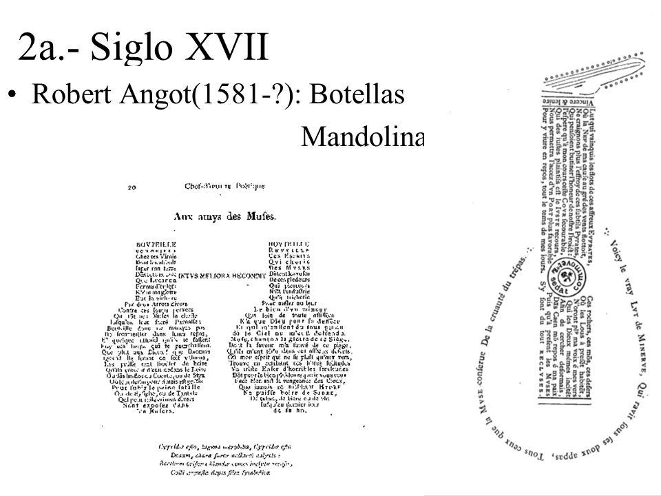 2a.- Siglo XVII Robert Angot(1581- ): Botellas Mandolina