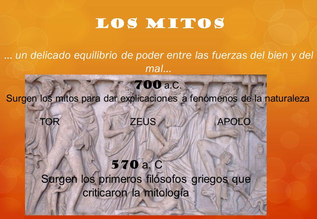 LOS MITOS … un delicado equilibrio de poder entre las fuerzas del bien y del mal… 700 a.C.