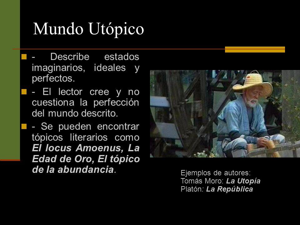 Mundo Utópico - Describe estados imaginarios, ideales y perfectos.