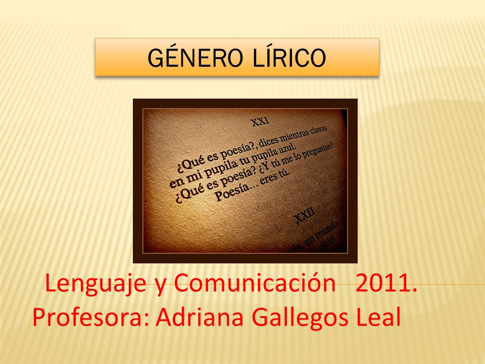 Lenguaje y Comunicación 2011. Profesora: Adriana Gallegos Leal