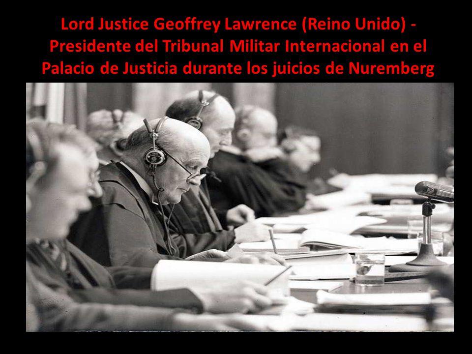 Lord Justice Geoffrey Lawrence (Reino Unido) - Presidente del Tribunal Militar Internacional en el Palacio de Justicia durante los juicios de Nuremberg