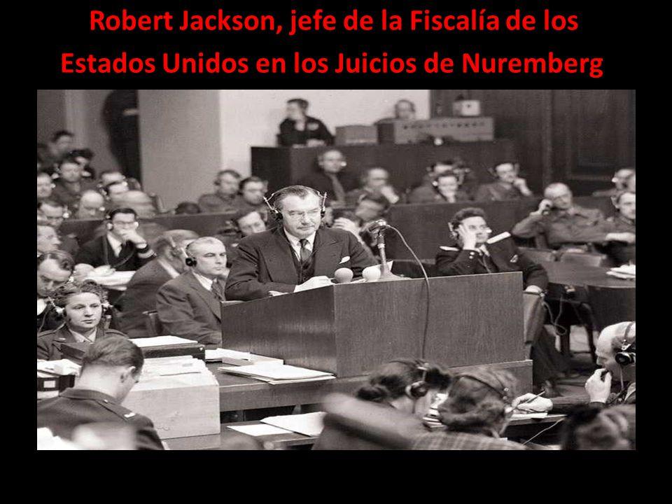 Robert Jackson, jefe de la Fiscalía de los Estados Unidos en los Juicios de Nuremberg