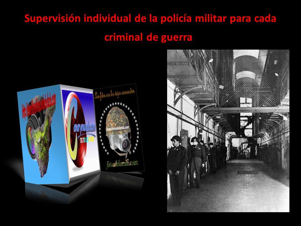 Supervisión individual de la policía militar para cada criminal de guerra