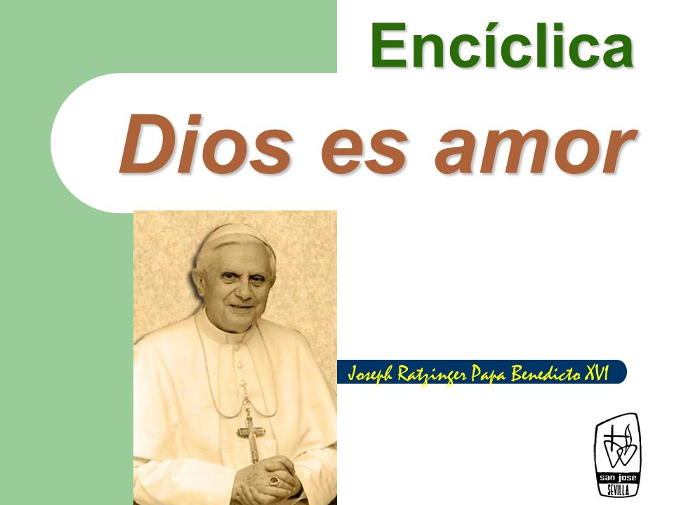 Encíclica Dios es amor Joseph Ratzinger Papa Benedicto XVI