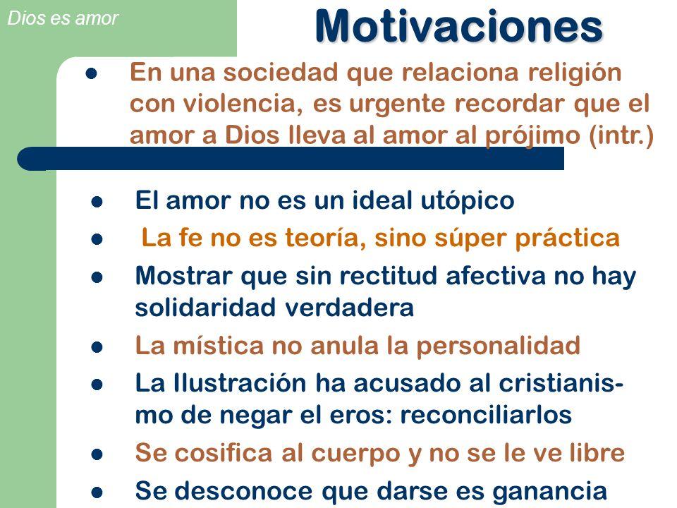 Motivaciones En una sociedad que relaciona religión con violencia, es urgente recordar que el amor a Dios lleva al amor al prójimo (intr.)