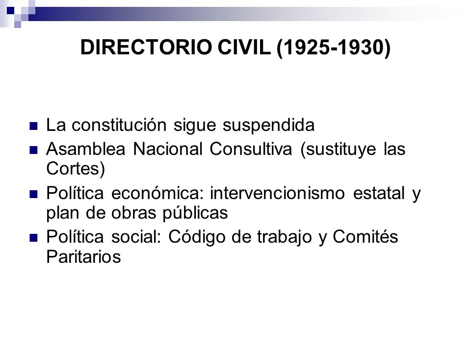 DIRECTORIO CIVIL (1925-1930) La constitución sigue suspendida