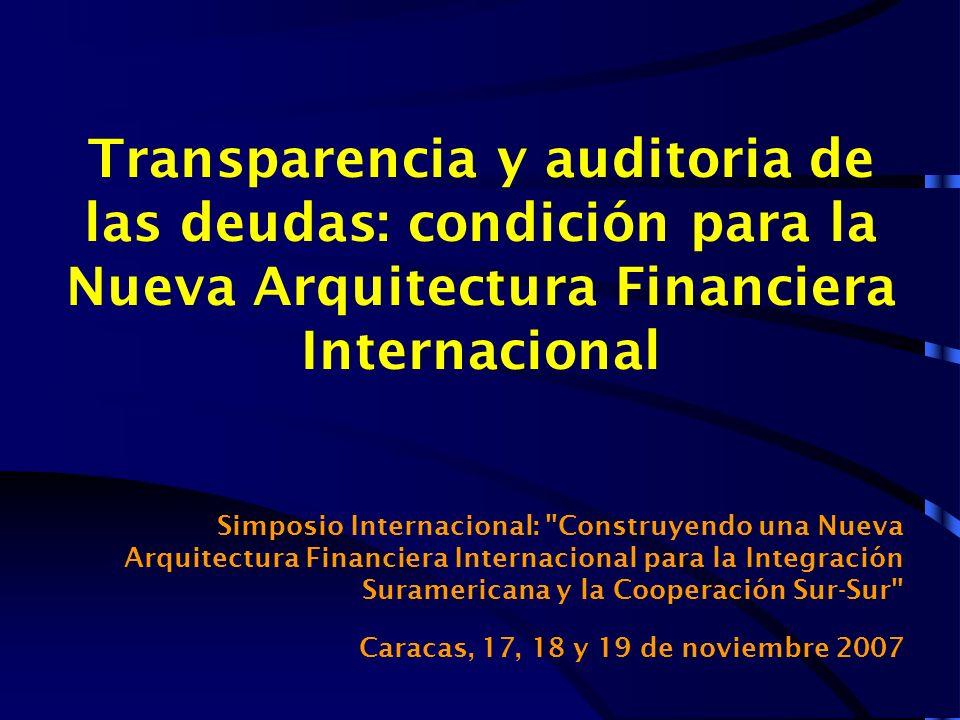Transparencia y auditoria de las deudas: condición para la Nueva Arquitectura Financiera Internacional