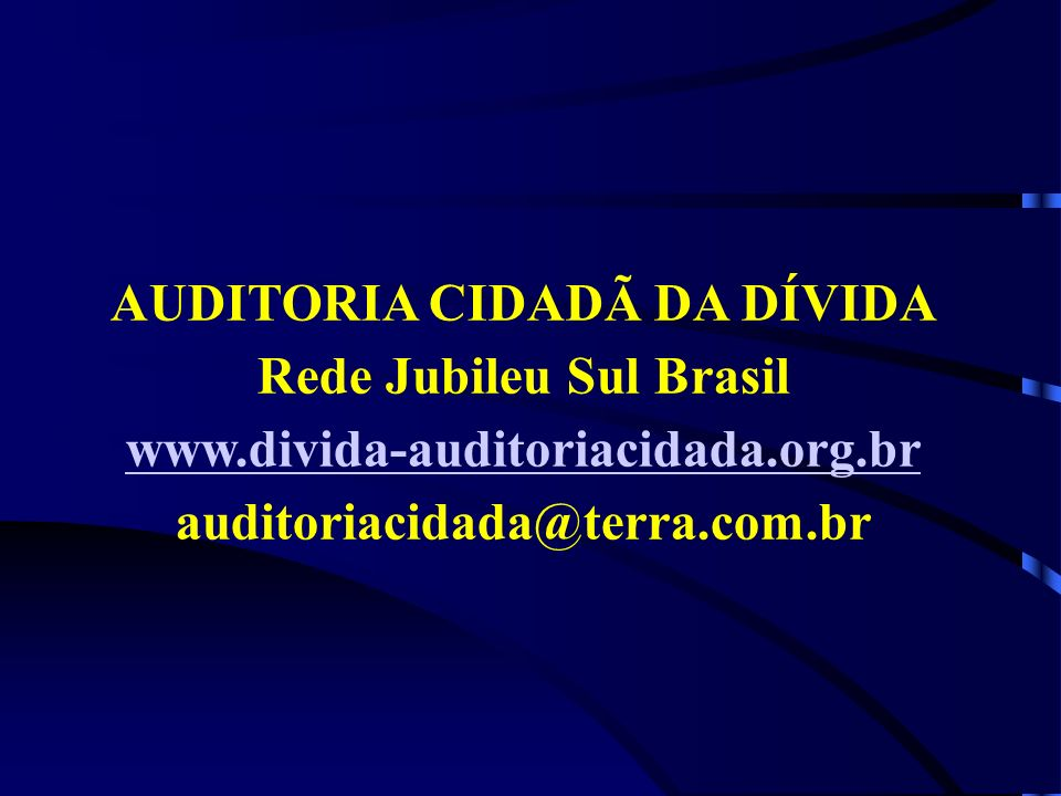 AUDITORIA CIDADÃ DA DÍVIDA Rede Jubileu Sul Brasil