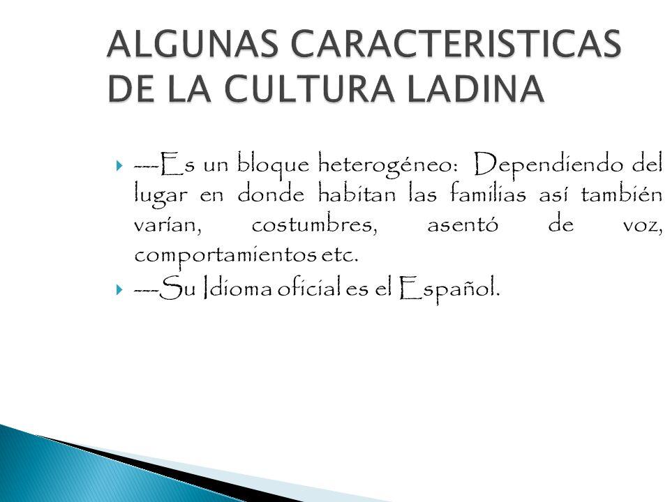 ALGUNAS CARACTERISTICAS DE LA CULTURA LADINA