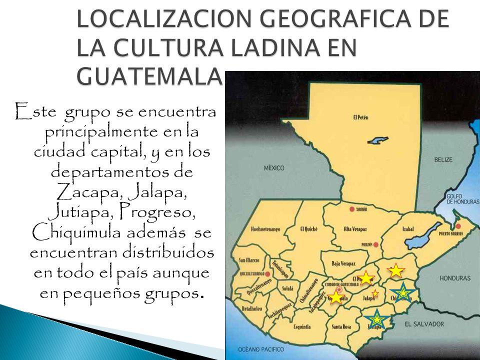LOCALIZACION GEOGRAFICA DE LA CULTURA LADINA EN GUATEMALA