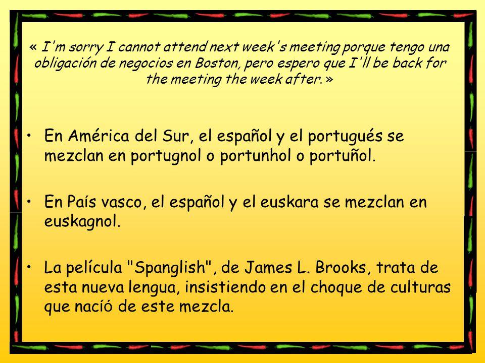 En País vasco, el español y el euskara se mezclan en euskagnol.