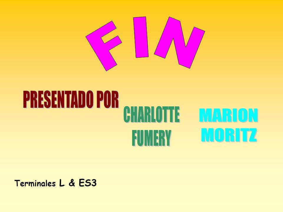 FIN PRESENTADO POR CHARLOTTE FUMERY MARION MORITZ Terminales L & ES3