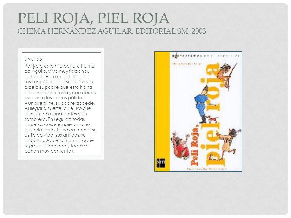 PELI ROJA, PIEL ROJA Chema Hernández Aguilar. Editorial Sm, 2003