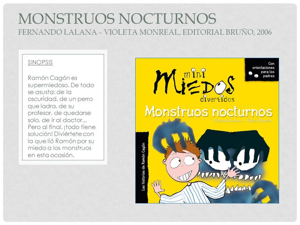 Monstruos nocturnos Fernando lalana – violeta monreal, editorial bruño, 2006