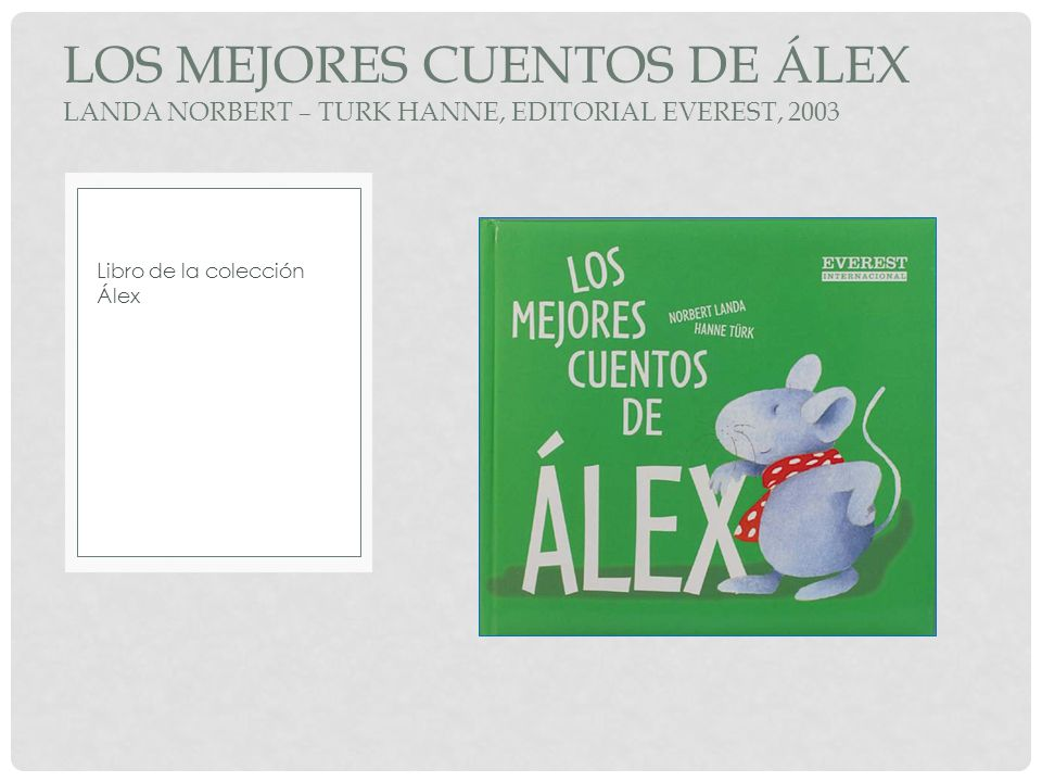 LOS MEJORES CUENTOS DE ÁLEX Landa Norbert – Turk HANNE, editorial EVEREST, 2003