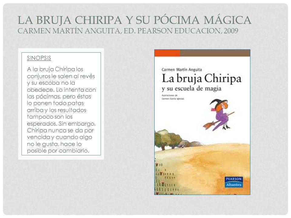 La bruja chiripa y su pócima mágica Carmen Martín Anguita, ed