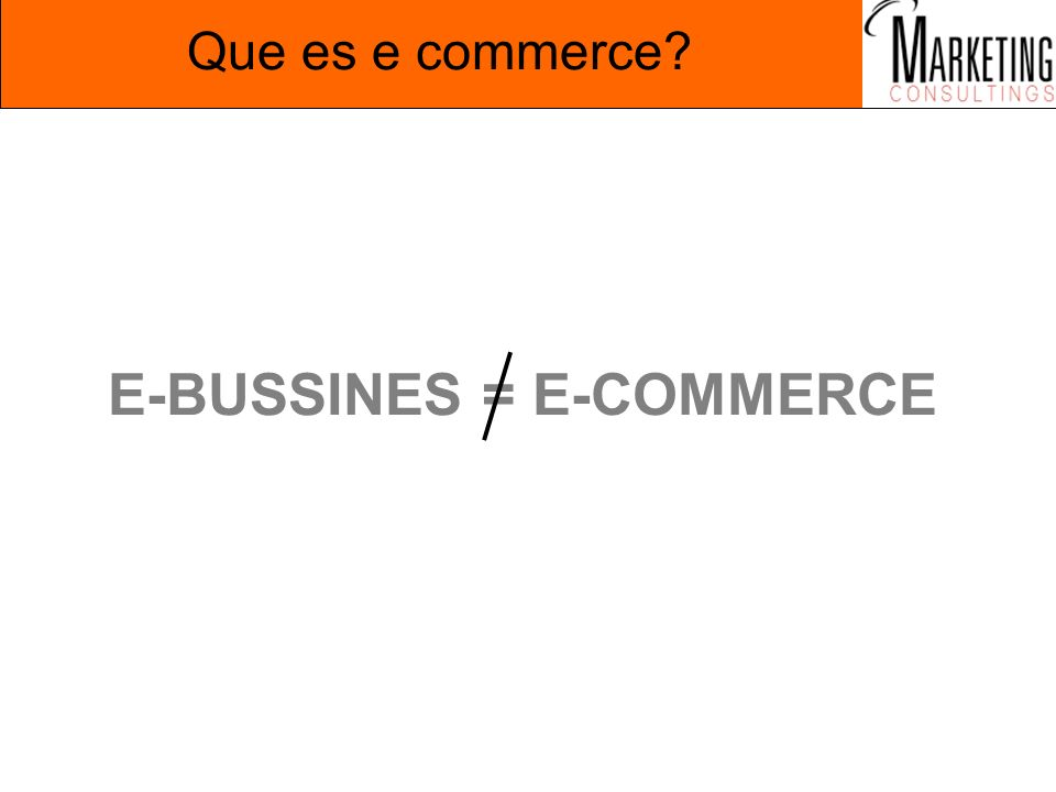 E-BUSSINES = E-COMMERCE