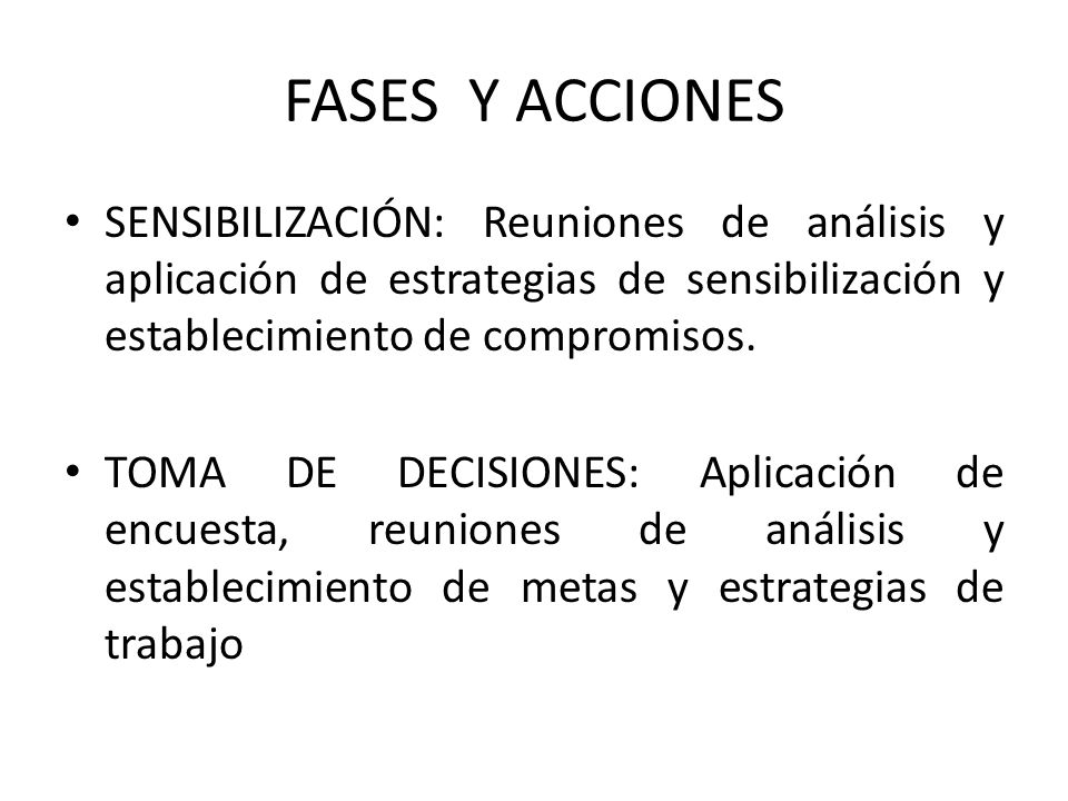 FASES Y ACCIONES SENSIBILIZACIÓN: Reuniones de análisis y aplicación de estrategias de sensibilización y establecimiento de compromisos.