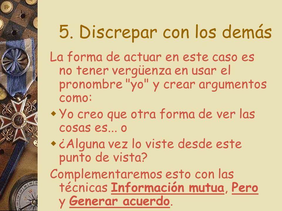 5. Discrepar con los demás