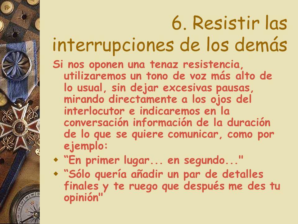 6. Resistir las interrupciones de los demás