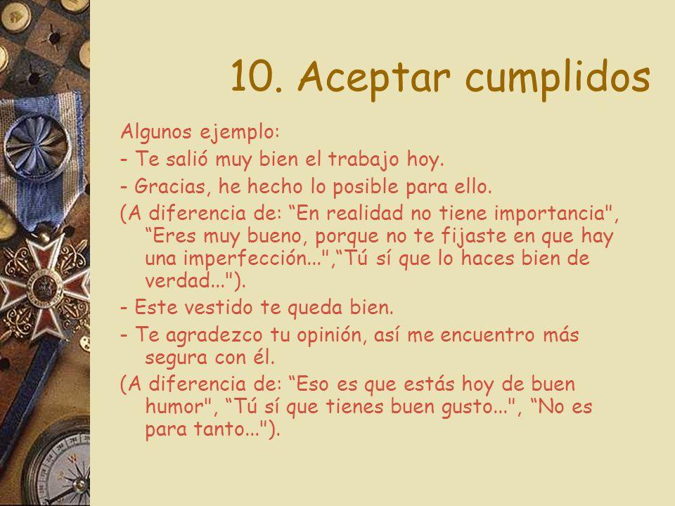 10. Aceptar cumplidos Algunos ejemplo: