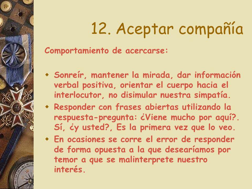 12. Aceptar compañía Comportamiento de acercarse: