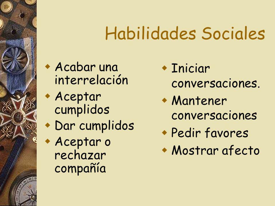 Habilidades Sociales Acabar una interrelación Aceptar cumplidos
