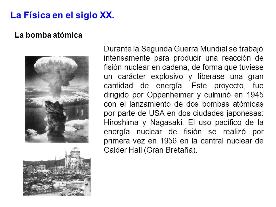 La Física en el siglo XX. La bomba atómica