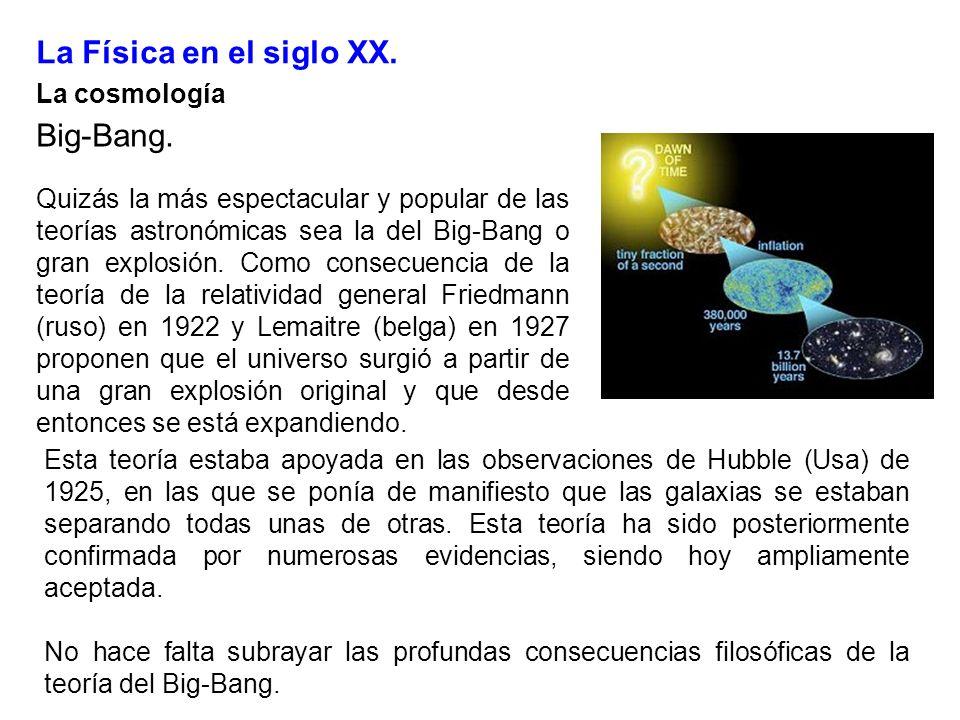 La Física en el siglo XX. Big-Bang. La cosmología
