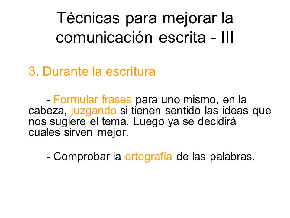 Técnicas para mejorar la comunicación escrita - III