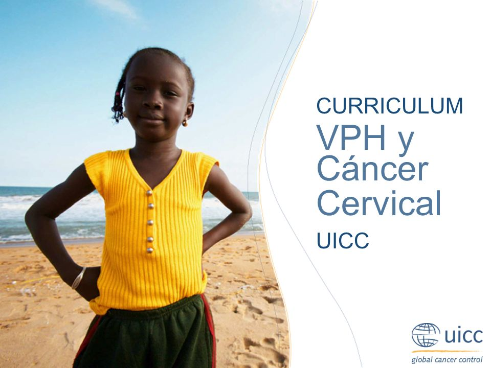 CURRICULUM VPH y Cáncer Cervical UICC