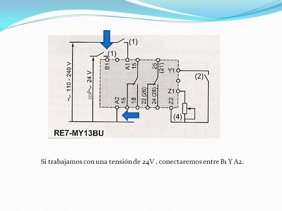 Si trabajamos con una tensión de 24V , conectaremos entre B1 Y A2.