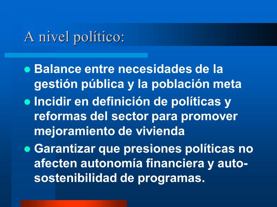 A nivel político:Balance entre necesidades de la gestión pública y la población meta.