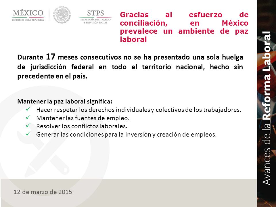 Gracias al esfuerzo de conciliación, en México prevalece un ambiente de paz laboral