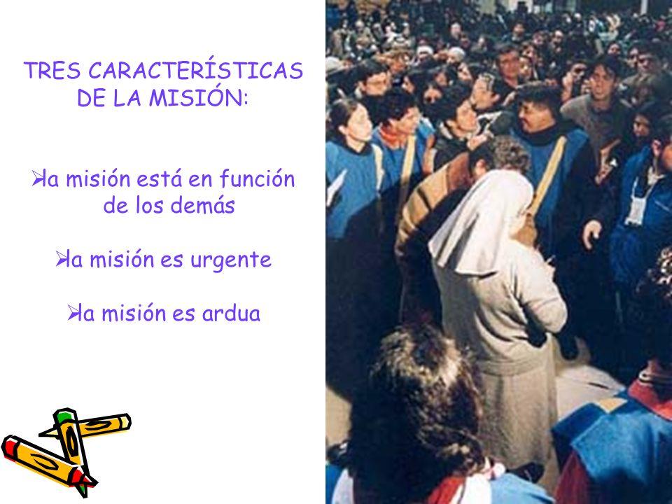TRES CARACTERÍSTICAS DE LA MISIÓN: