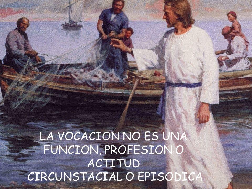 LA VOCACION NO ES UNA FUNCION, PROFESION O ACTITUD