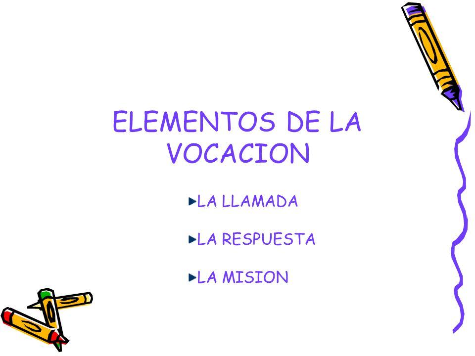 ELEMENTOS DE LA VOCACION