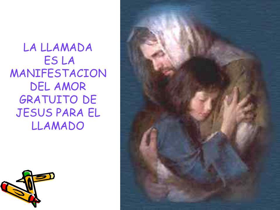 ES LA MANIFESTACION DEL AMOR GRATUITO DE JESUS PARA EL LLAMADO