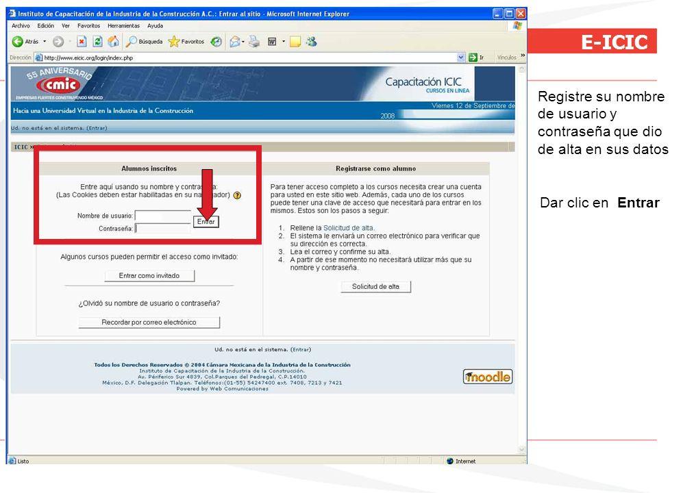 Registre su nombre de usuario y contraseña que dio de alta en sus datos Dar clic en Entrar